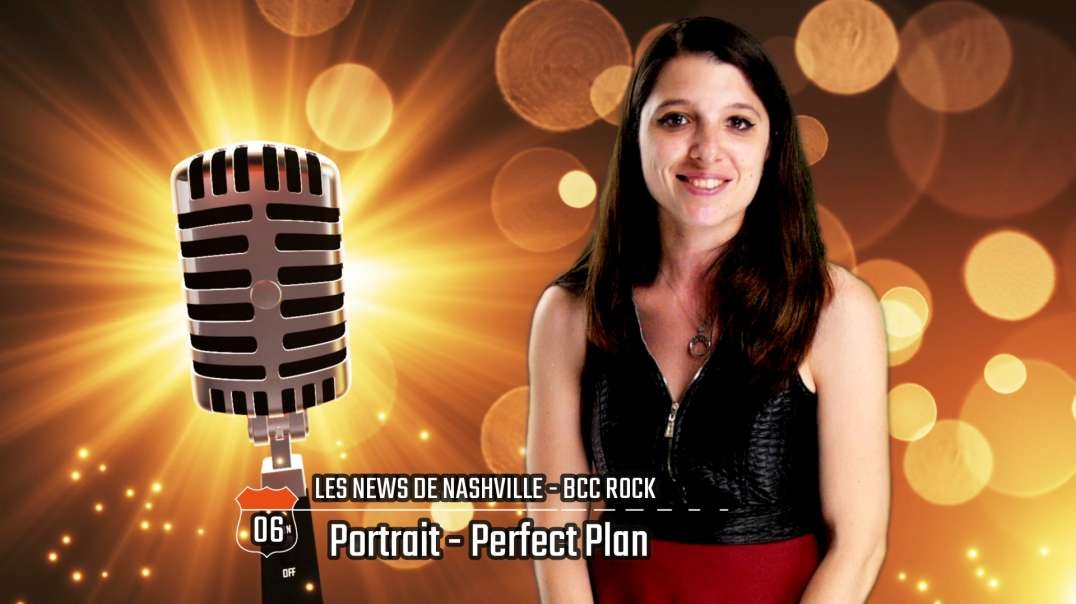 S02E06 Portrait: Perfect Plan - Les News de Nashville BCC Rock
