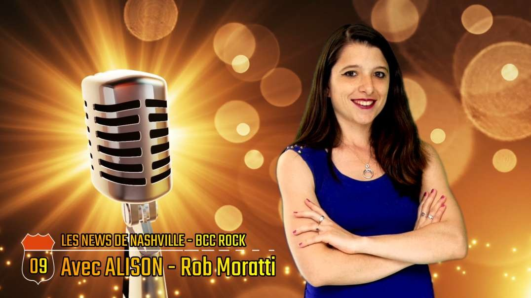S02E09 ROB MORATTI - Les News de Nashville BCC Rock