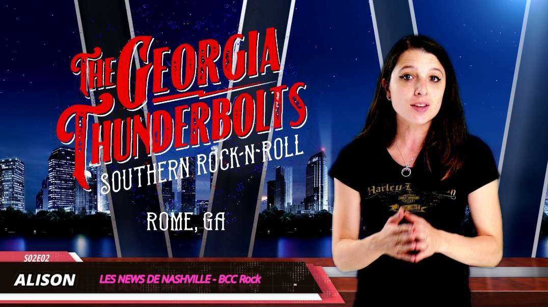 S02E02 THE GEORGIA THUNDERBOLTS + Black Stone Cherry - Les News de Nashville BCC Rock